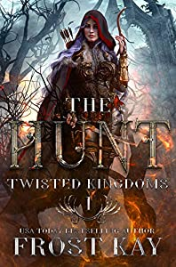 The Hunt (The Twisted Kingdoms #1)