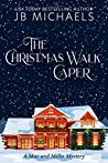 The Christmas Walk Caper: A Mac and Millie Mystery (Mac and Millie Mysteries Book 1)
