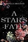 A Star's Fate (A-Star's-Reihe 2)