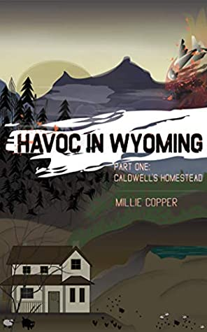 Caldwell's Homestead (Havoc in Wyoming, #1)