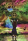Poseidon's Academy and the Vanishing Students: A Greek Mythology Fantasy Adventure Series (Book 3)