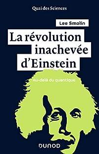 La révolution inachevée d'Einstein : Au-delà du quantique (Quai des Sciences)