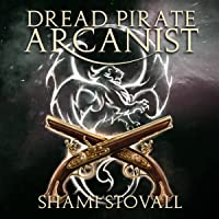 Dread Pirate Arcanist (Frith Chronicles, #2)