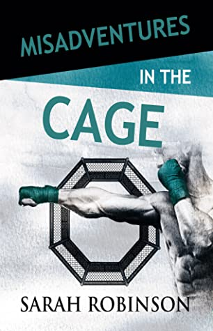 Misadventures in the Cage (Misadventures, #27)