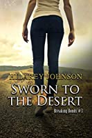 Sworn to the Desert (Breaking Bonds Book 3)