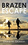 BRAZEN ESCAPE: a detective faces a devious attempt to get away with murder (DI Tanya Miller investigates Book 4)