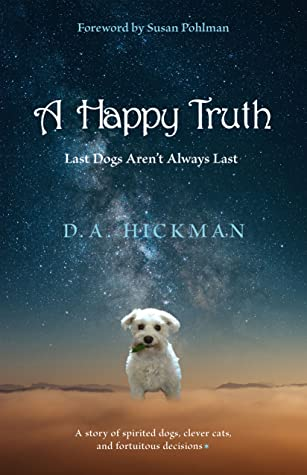 A HAPPY TRUTH: Last Dogs Aren't Always Last
