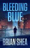 Bleeding Blue (Boston Crime Thriller #2)