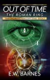 Out Of Time - The Roman Ring (Temporal Protection Corps, #3)