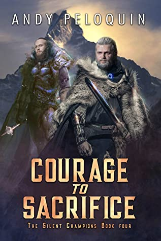 Courage to Sacrifice (The Silent Champions #4)