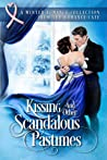 Kissing and Other Scandalous Pastimes: a Winter Historical Romance Collection