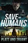 Save the Humans: The Complete Collection