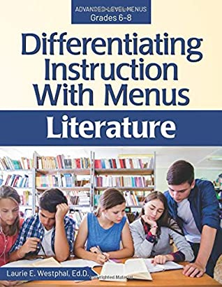 Differentiating Instruction with Menus by Laurie E Westphal