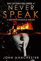 Never Speak (The Ray of Darkness, #1)