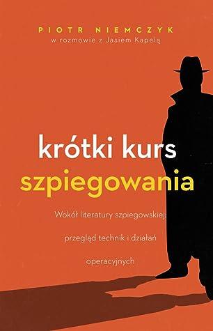 Krótki kurs szpiegowania by Piotr Niemczyk