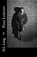 Poet Loiterer: The Poetry of Freedom
