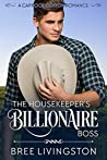 The Housekeeper's Billionaire Boss: A Caprock Canyon Romance Book Three