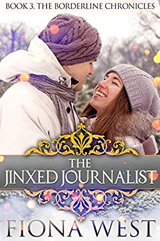 The Jinxed Journalist (The Borderline Chronicles #3)