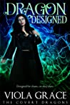 Dragon Designed (The Covert Dragons, #6)