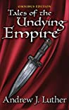 Tales of the Undying Empire Omnibus