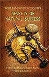 Secrets of Natural Success: Five Steps to Unlocking Your Genius