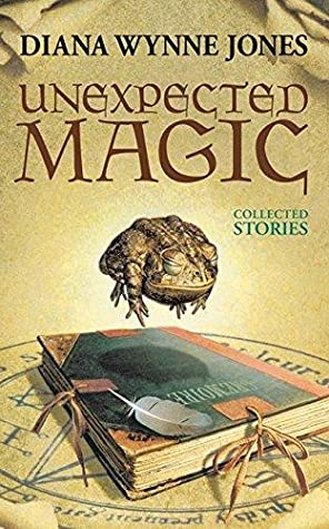 Unexpected Magic: Collected Stories