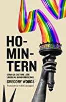 Homintern: Cómo la cultura LGTB liberó al mundo moderno