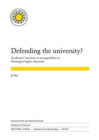 Defending the university? Academics' reactions to managerialism in Norwegian higher education