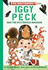 Iggy Peck and the Mysterious Mansion (Questioneers Chapter Books, #3)