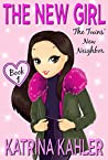The New Girl-Book 1 : The Twins' New Neighbor: Books for Girls