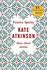 Festive Spirits: Three Christmas Stories