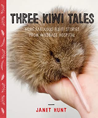 Three Kiwi Tales: More fabulous fix-it stories from Wildbase Hospital