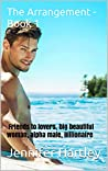 The Arrangement -Book 1: Friends to lovers, big beautiful woman, alpha male, Billionaire