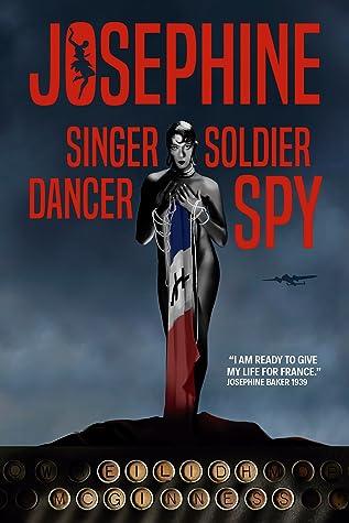 Josephine: Singer Soldier Dancer Spy
