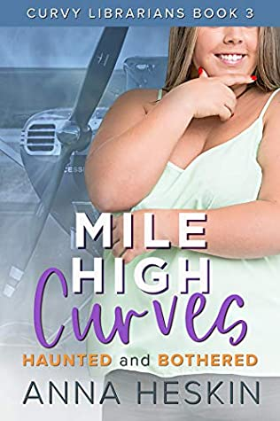 Mile High Curves: Haunted and Bothered
