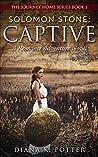 Solomon Stone: Captive: Romance Adventure Novel (The Journey Home Book 1)