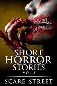 Short Horror Stories Vol. 3 (Supernatural Suspense Collection, #3)