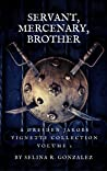 Servant, Mercenary, Brother: A Collection of Dresden Jakobs Vignettes Vol. I