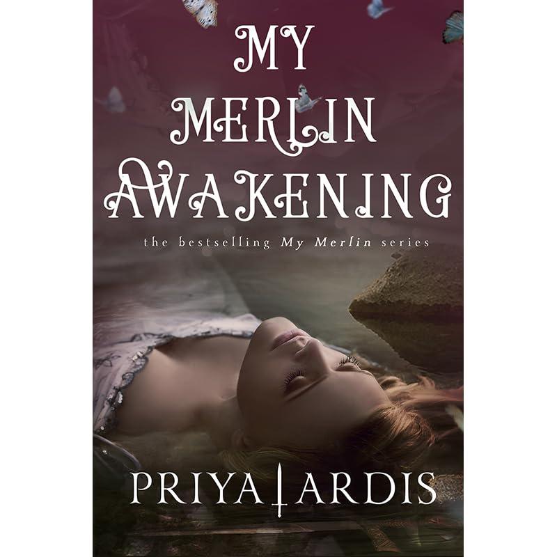 My Merlin Awakening My Merlin 2 By Priya Ardis