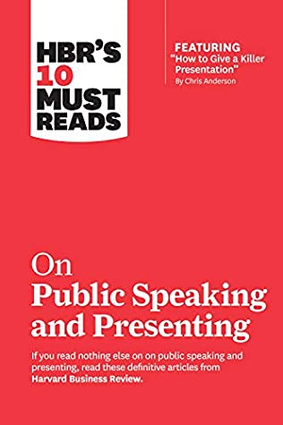 "HBR's 10 Must Reads on Public Speaking and Presenting (with featured article ""How to Give a Killer Presentation"" By Chris Anderson)"