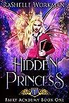 Hidden Princess (Fairy Academy, #1)