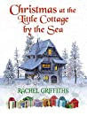 Christmas at the Little Cottage by the Sea: A heart-warming festive romance