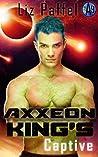 Axxeon King's Captive (Mates for Axxeon 9 #1)