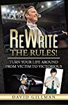 ReWrite The Rules!: Turn Your Life Around From Victim to Victorious