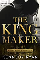 The Kingmaker (All the King's Men #1)