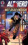 Alt-Hero: Q #2: Not Dead Enough (Alt★Hero: Q)