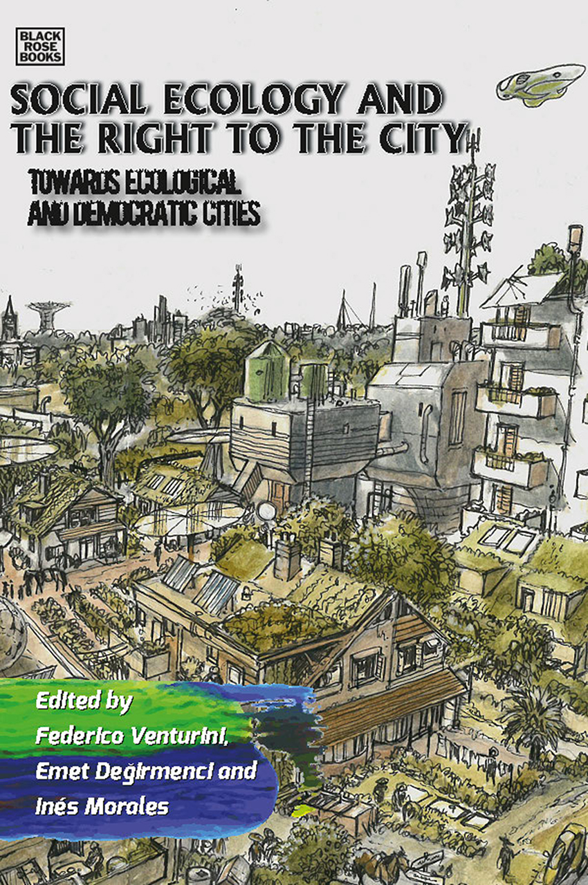 Social Ecology and the Right to the City: Towards Ecological and Democratic Cities