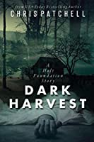 Dark Harvest (A Holt Foundation Story Book 3)