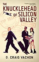 The Knucklehead of Silicon Valley