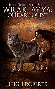 Oh'Dar's Quest: Wrak-Ayya: The Age of Shadows Book 3